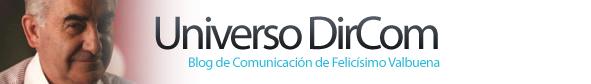 Universo DirCom - Blog de Comunicación de Felicísimo Valbuena